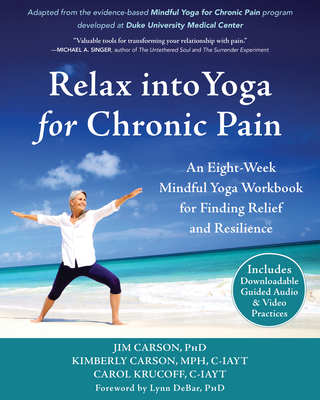 relax into yoga for chronic pain an eightweek mindful